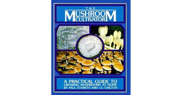 The mushroom cultivator bible and principal guide