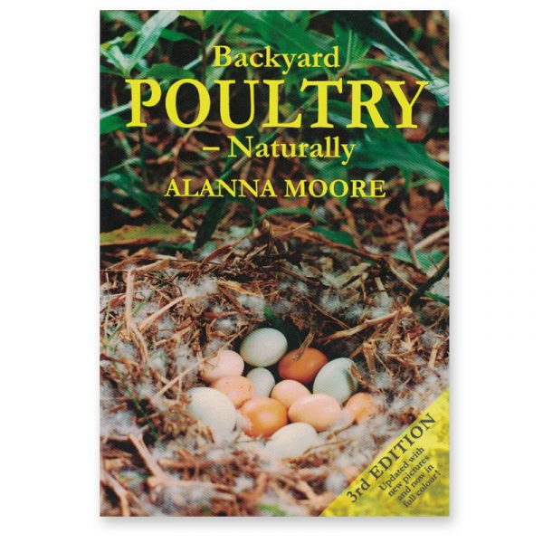 Backyard Poultry – Naturallyby Alanna Moore provides all the information you need to raise healthy poultry, without the use of harmful chemicals. The book includesmany colour photos, detailed plant profiles, remedies for common poultry health problems and much more.
