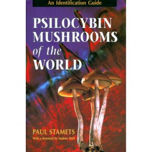 Psilocybin Mushrooms of the World By Paul Stamets